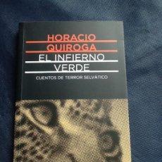 Libros de segunda mano: EL INFIERNO VERDE. HORACIO QUIROGA. Lote 208322333