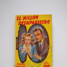 Libros de segunda mano: EL MILLÓN DESAPARECIDO - EDGAR WALLACE - SERIE AMARILLA Nº 54 EDITORIAL TOR - BUENOS AIRES 1949. Lote 208872528