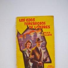 Libros de segunda mano: LOS OJOS TENEBROSOS DE LONDRES - EDGAR WALLACE - SERIE AMARILLA Nº 62 - EDITORIAL TOR 1950. Lote 208873326