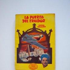 Libros de segunda mano: LA PUERTA DEL TRAIDOR - EDGAR WALLACE - SERIE AMARILLA Nº 70 - EDITORIAL TOR 1950. Lote 208873922