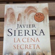 Libros de segunda mano: LA CENA SECRETA - JAVIER SIERRA. Lote 209164867