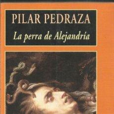Libros de segunda mano: PILAR PEDRAZA. LA PERRA DE ALEJANDRIA. VALDEMAR GRAN DIOGENES. PRIMERA EDICION. Lote 209339242
