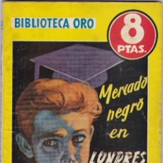Libros de segunda mano: MERCADO NEGRO EN LONDRES DE MICHEL GILBERT. Lote 209953047