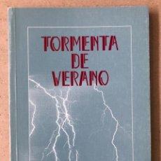 Libros de segunda mano: TORMENTA DE VERANO. JOAQUIN LÓPEZ ESPAÑOL Y SALVADOR CORBERO.. Lote 210022505