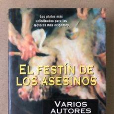 Libros de segunda mano: EL FESTÍN DE LOS ASESINOS. VARIOS AUTORES. PETER HAINING, ED. GRIJALBO 1993.. Lote 210023448