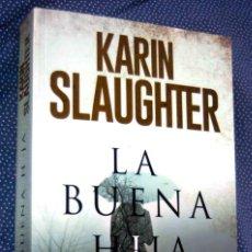 Libros de segunda mano: LA BUENA HIJA -KARIN SLAUGHTER -EDITORIAL HARPERCOLLINS.. Lote 210346056
