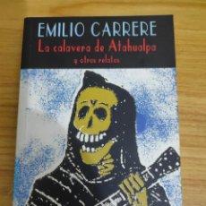Libros de segunda mano: LA CALAVERA DE ATAHUALPA (EMILIO CARRERE) VALDEMAR DIÓGENES Nº 212 - 1ª EDICIÓN. Lote 210706246