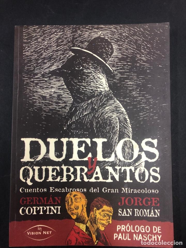 DUELOS Y QUEBRANTOS . GERMAN COPPINI Y JORGE SAN ROMAN - DEDICATORIA DE COPPINI ACEPTO OF - AÑO 2007 (Libros de segunda mano (posteriores a 1936) - Literatura - Narrativa - Terror, Misterio y Policíaco)