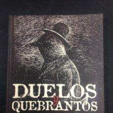 Libros de segunda mano: DUELOS Y QUEBRANTOS . GERMAN COPPINI Y JORGE SAN ROMAN - DEDICATORIA DE COPPINI ACEPTO OF - AÑO 2007. Lote 210830140