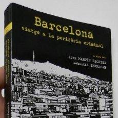 Libros de segunda mano: BARCELONA. VIATGE A LA PERIFÈRIA CRIMINAL - ÀLEX MARTÍN ESCRIBÀ, SEBASTIÀ BENNASAR. Lote 211312620