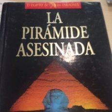 Libros de segunda mano: CHRISTIAN JACQ LA PIRÁMIDE ASESINADA PLANETA DE AGOSTINI EL EGIPTO DE LOS FARAONES TAPA DURA. Lote 211401994