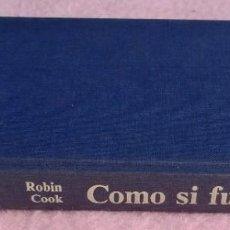 Libros de segunda mano: COMO SI FUERA DIOS – ROBIN COOK (CÍRCULO DE LECTORES, 1985) /// COMA EPIDEMIA TOXINA MUTACIÓN MIEDO. Lote 211428369