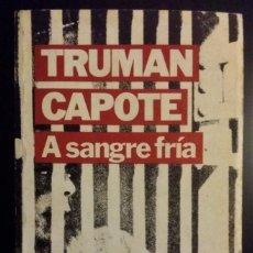 Libros de segunda mano: A SANGRE FRIA - TRUMAN CAPOTE **LIBRO TAPA BLANDA. Lote 211439760