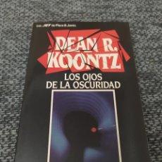 Libros de segunda mano: NOVELA DE TERROR DE DEAN KOONTZ LOS OJOS DE LA OSCURIDAD. Lote 211442945