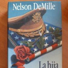 Libros de segunda mano: 1994 LA HIJA DEL GENERAL - NELSON DEMILLE. Lote 211998621
