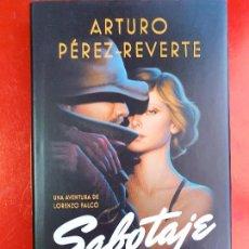 Libros de segunda mano: LIBRO-SABOTAJE-ARTURO PEREZ REVERTE-2018-1ªEDICIÓN-PENGUIN RANDOM-EXCELENTE ESTADO-VER FOTOS. Lote 212053485