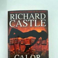Libros de segunda mano: CALOR DESNUDO. RICHARD CASTLE. PUNTO DE LECTURA. 1ª EDICION. BARCELONA, 2012. PAGS: 521. Lote 212726851