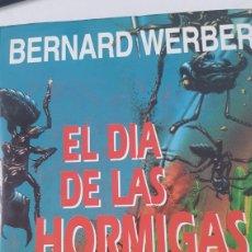 Libros de segunda mano: EL DÍA DE LAS HORMIGAS.BERNARD WERBER. PRIMERA EDICIÓN 1993. Lote 212869713