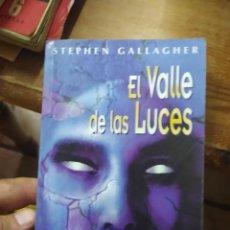 Libros de segunda mano: EL VALLE DE LAS LUCES, STEPHEN GALLAGHER. L.1405-898. Lote 213177955
