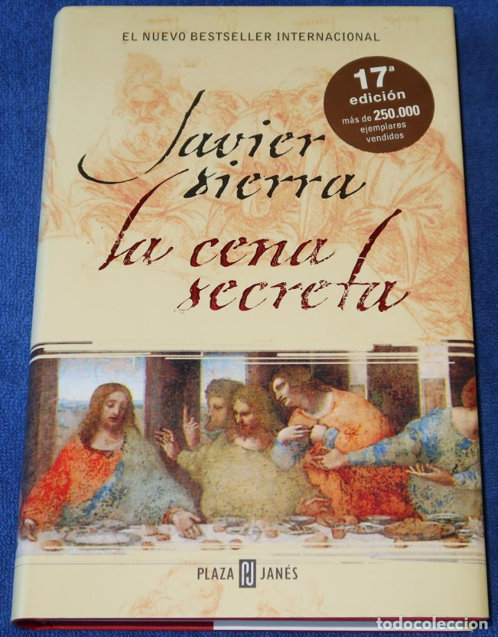 LA CENA SECRETA - JAVIER SIERRA - PLAZA & JANÉS (2006) (Libros de segunda mano (posteriores a 1936) - Literatura - Narrativa - Terror, Misterio y Policíaco)