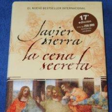 Libros de segunda mano: LA CENA SECRETA - JAVIER SIERRA - PLAZA & JANÉS (2006). Lote 213761591