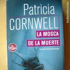 Libros de segunda mano: LA MOSCA DE LA MUERTE - PATRICIA CORNWELL. Lote 214467837