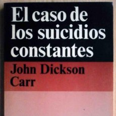 Libros de segunda mano: EL CASO DE LOS SUICIDIOS CONSTANTES (JOHN DICKSON CARR) ALIANZA EMECÉ 1975.. Lote 214495135