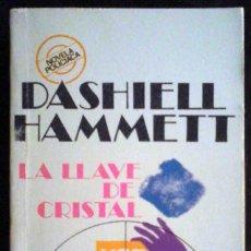 Libros de segunda mano: LA LLAVE DE CRISTAL (DASHIELL HAMMETT) BRUGUERA 1978. Lote 214521697