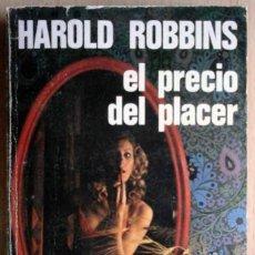 Libros de segunda mano: EL PRECIO DEL PLACER (HAROLD ROBBINS) LUIS DE CARALT 1975.. Lote 214582080