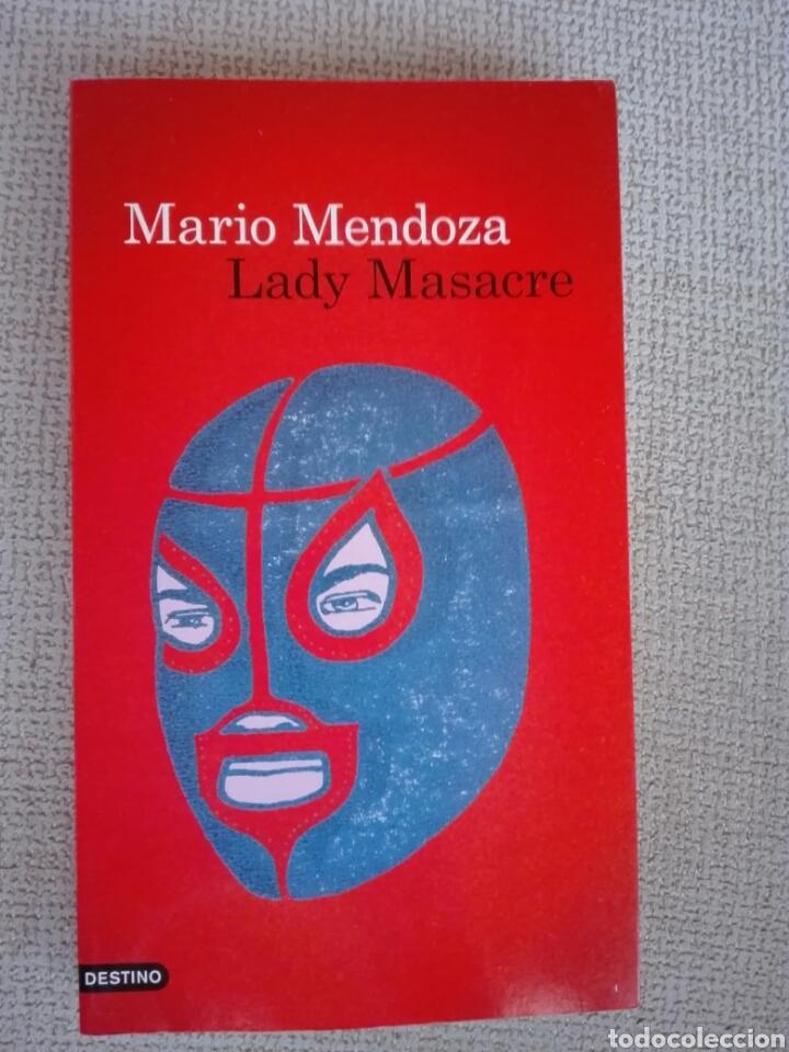 LADY MASACRE MARIO MENDOZA (Libros de segunda mano (posteriores a 1936) - Literatura - Narrativa - Terror, Misterio y Policíaco)