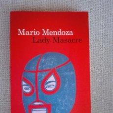 Libros de segunda mano: LADY MASACRE MARIO MENDOZA. Lote 214897327