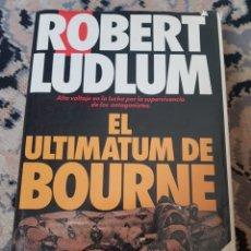 Libros de segunda mano: EL ULTIMÁTUM DE BOURNE DE ROBERT LUDLUM. Lote 215493801