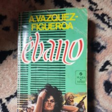 Libros de segunda mano: ÉBANO DE ALBERTO VÁZQUEZ FIGUEROA. Lote 215848105
