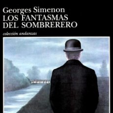 Libros de segunda mano: LOS FANTASMAS DEL SOMBRERERO. GEORGES SIMENON. Lote 216477408