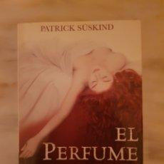 Libros de segunda mano: EL PERFUME. HISTORIA DE UN ASESINO DE PATRICK SÜSKIND. Lote 216819568