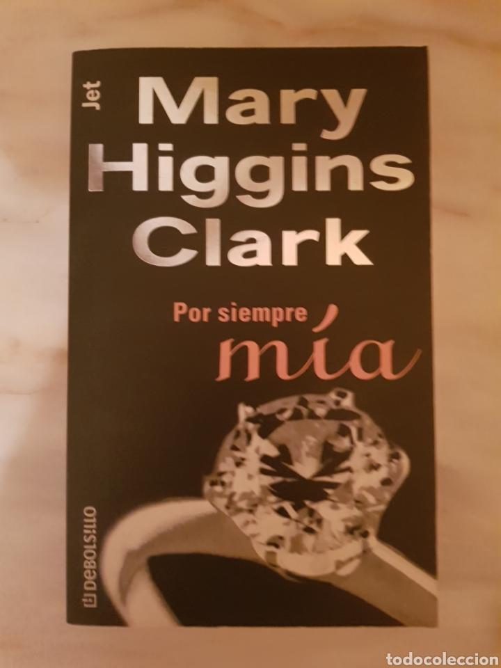 POR SIEMPRE MÍA DE MARY HIGGINS CLARK (Libros de segunda mano (posteriores a 1936) - Literatura - Narrativa - Terror, Misterio y Policíaco)