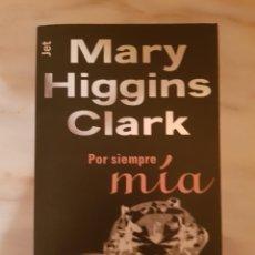 Libros de segunda mano: POR SIEMPRE MÍA DE MARY HIGGINS CLARK. Lote 216819867
