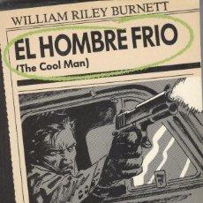 Livros em segunda mão: EL HOMBRE FRIO DE WILLIAMS RILEY BURNETT. Lote 217242452