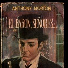 Libros de segunda mano: ANTHONY MORTON : EL BARÓN, SEÑORES (PIPA Y LUPA, 1954). Lote 217541978