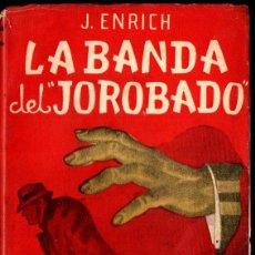 Libros de segunda mano: J. ENRICH : LA BANDA DEL JOROBADO (GIMENO SOROLLA, 1952). Lote 217545331
