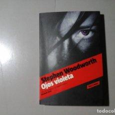 Libros de segunda mano: STEPHEN WOODWORTH. OJOS VIOLETA. 1ª ED. 2009. PRÓL: RODRIGO FRESÁN. LITERATURA NORTEAMERICANA.RARO. Lote 217655736