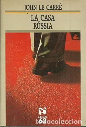 LA CASA RÚSSIA. JOHN LE CARRÉ (Libros de segunda mano (posteriores a 1936) - Literatura - Narrativa - Terror, Misterio y Policíaco)