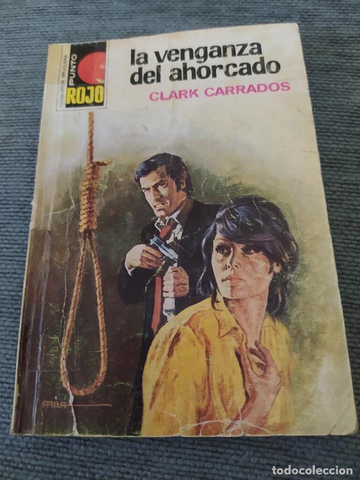 """NOVELAS POLICIACAS COLECCIÓN PUNTO ROJO 748 """"LA VENGANZA DEL AHORCADO"""", CLARK CARRADOS (Libros de segunda mano (posteriores a 1936) - Literatura - Narrativa - Terror, Misterio y Policíaco)"""
