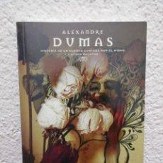 Libros de segunda mano: DUMAS. HISTORIA DE UN MUERTO CONTADA POR ÉL MISMO Y OTROS. COL. EL PAÍS. MAESTROS DEL TERROR.. Lote 218475487
