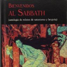 Libros de segunda mano: BIENVENIDOS AL SABBATH - ANTOLOGIA DE RELATOS DE SATANISMO Y BRUJERIA - VV.AA - VALDEMAR - 2017. Lote 218594517