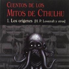 Libros de segunda mano: CUENTOS DE LOS MITOS DE CTHULHU 1 LOS ORIGENES - VV.AA. - VALDEMAR - RUSTICA - 2017 - 448 PAGS. Lote 218595415