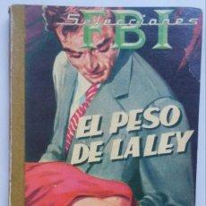 Libros de segunda mano: SELECCIONES FBI Nº 36 - EL PESO DE LA LEY - 1959 - JIM MURRAY - ED ROLLAN, MADRID. Lote 219045473