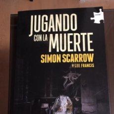 Libros de segunda mano: JUGANDO CON LA MUERTE, SIMON SCARROW Y LEE FRANCIS. Lote 219049991