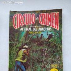 Libros de segunda mano: CÍRCULO DEL CRIMEN: 13: AL FINAL DEL ARCO IRIS, POR JAMES M. CAIN. TDKC77. Lote 219224377