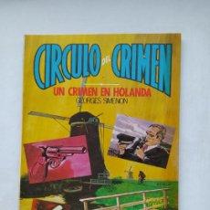 Libros de segunda mano: CÍRCULO DEL CRIMEN 9 UN CRIMEN EN HOLANDA, GEORGES SIMENON. TDKC77. Lote 219224548